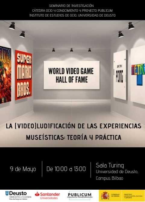 """Seminario de Investigación """"La (video)ludificación de las Experiencias Museísticas: teoría y práctica"""""""